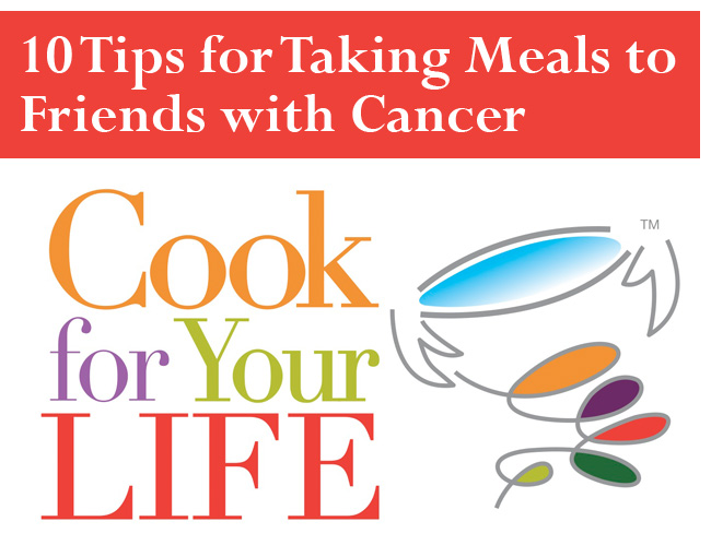 10 Tips for Taking Meals to Friends with Cancer