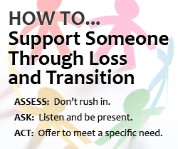 How to support someone through loss and transition