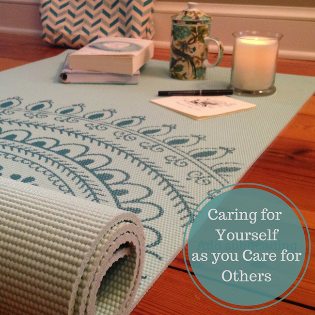 Caring for Yourself as you Care for Others