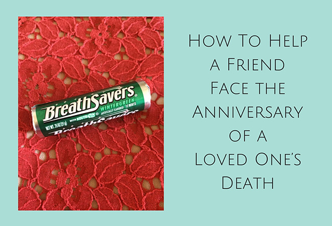 How to Help a Friend Face the Anniversary of a Loved One's Death
