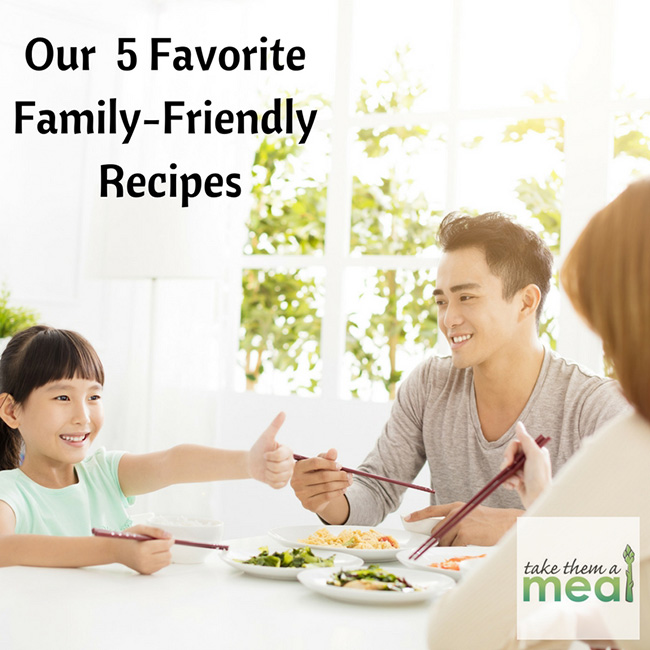 Our 5 Favorite Family-Friendly Recipes